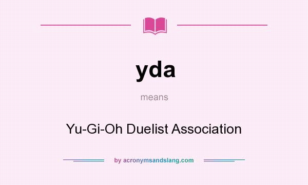 What does yda mean? It stands for Yu-Gi-Oh Duelist Association