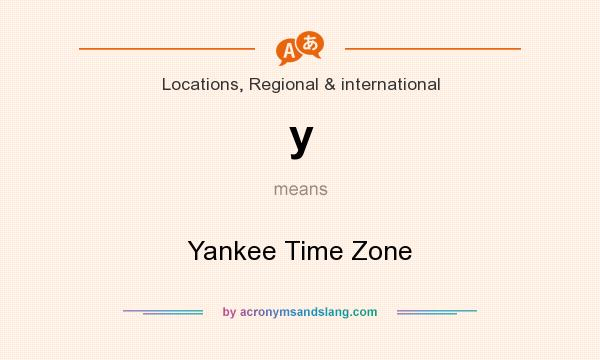 What does y mean? It stands for Yankee Time Zone
