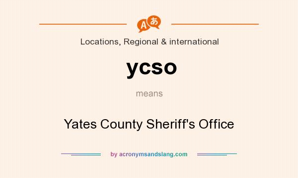 What does ycso mean? It stands for Yates County Sheriff`s Office