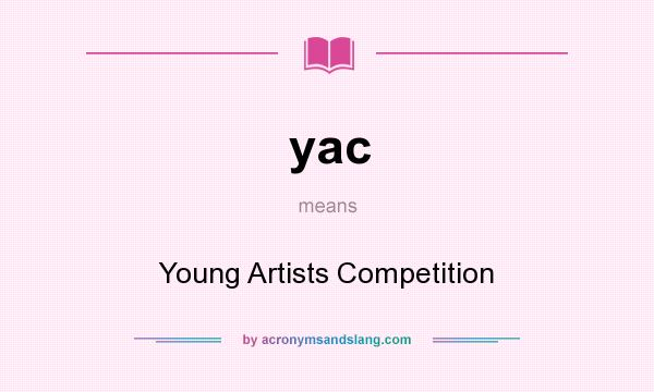 What does yac mean? It stands for Young Artists Competition