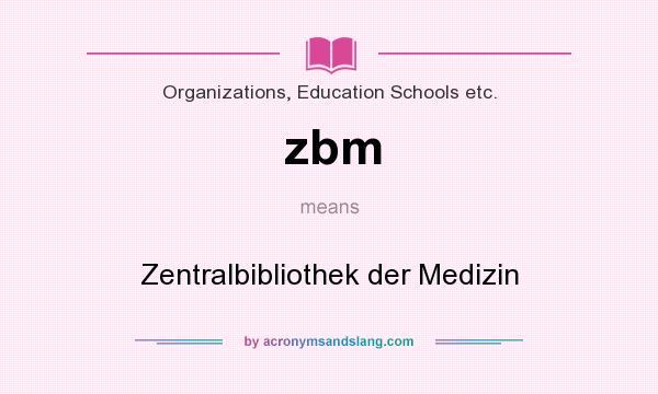 What does zbm mean? It stands for Zentralbibliothek der Medizin