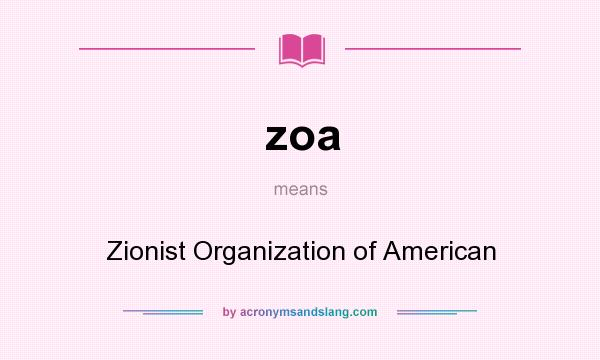 What does zoa mean? It stands for Zionist Organization of American