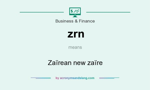 What does zrn mean? It stands for Zaïrean new zaïre