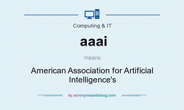 What does aaai mean? It stands for American Association for Artificial Intelligence`s