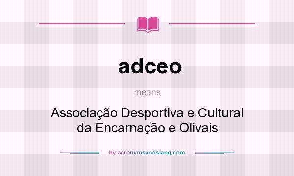 What does adceo mean? It stands for Associação Desportiva e Cultural da Encarnação e Olivais