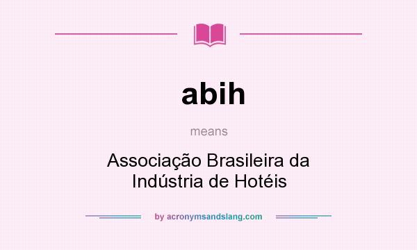 What does abih mean? It stands for Associação Brasileira da Indústria de Hotéis