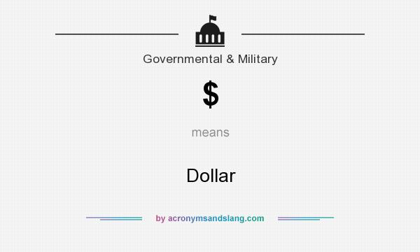 What does $ mean? It stands for Dollar