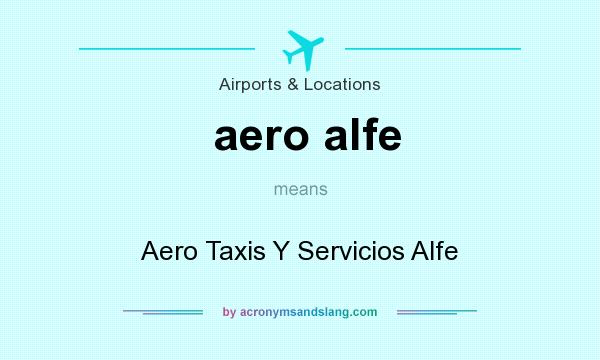 What does aero alfe mean? It stands for Aero Taxis Y Servicios Alfe