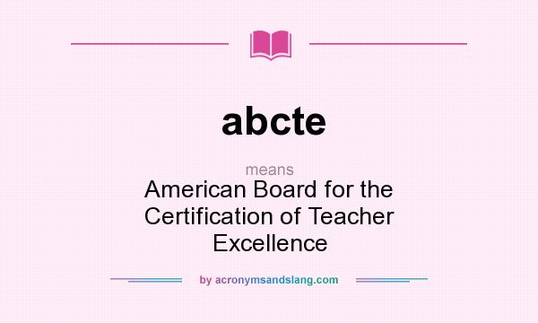 abcte - American Board for the Certification of Teacher Excellence ...