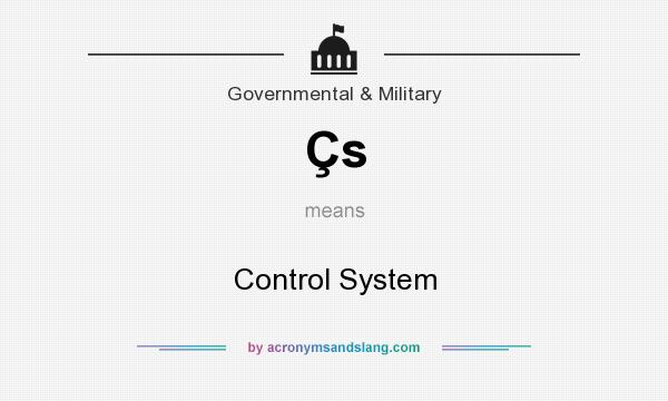 What does Çs mean? It stands for Control System