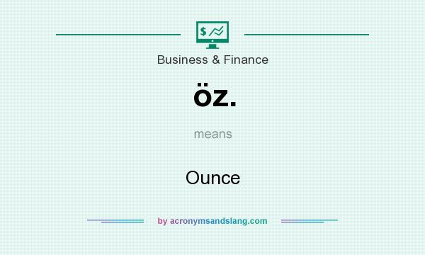 What does öz. mean? It stands for Ounce