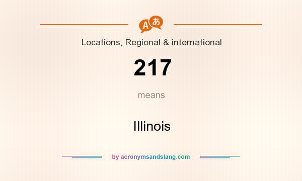 What does 217 mean? It stands for Illinois