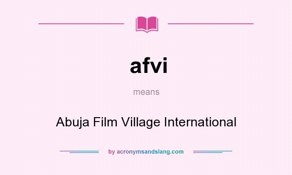 What does afvi mean? It stands for Abuja Film Village International