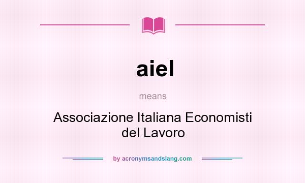 What does aiel mean? It stands for Associazione Italiana Economisti del Lavoro