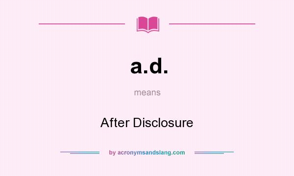 What does a.d. mean? It stands for After Disclosure