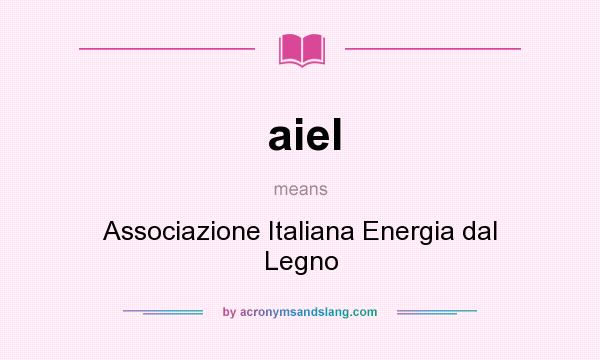 What does aiel mean? It stands for Associazione Italiana Energia dal Legno