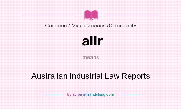 What does ailr mean? It stands for Australian Industrial Law Reports