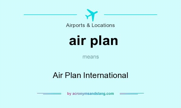 What does air plan mean? It stands for Air Plan International