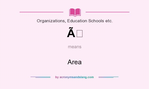What does À mean? It stands for Area