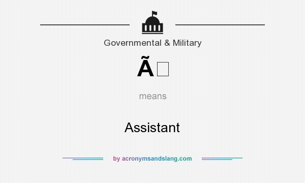 What does À mean? It stands for Assistant
