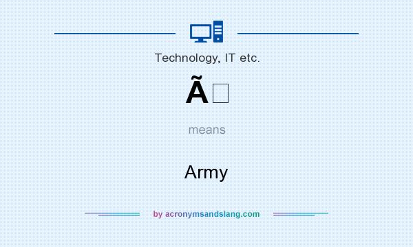 What does À mean? It stands for Army