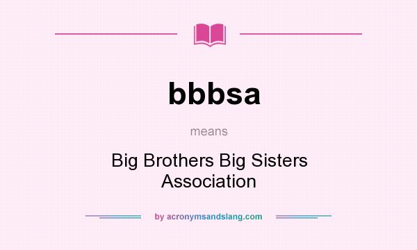 What does bbbsa mean? It stands for Big Brothers Big Sisters Association