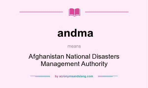 What does andma mean? It stands for Afghanistan National Disasters Management Authority