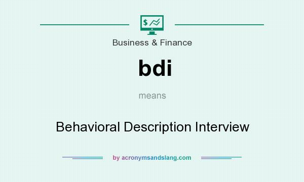 What does bdi mean? It stands for Behavioral Description Interview