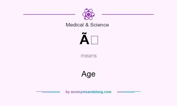 What does À mean? It stands for Age