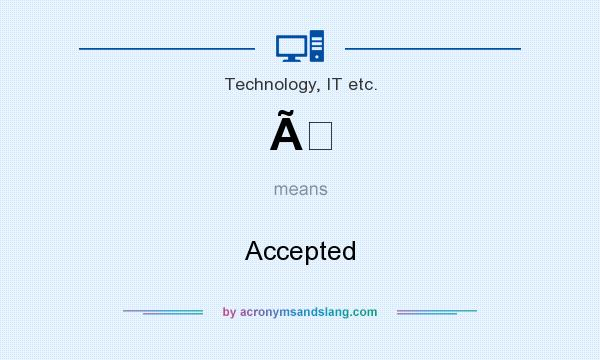 What does À mean? It stands for Accepted