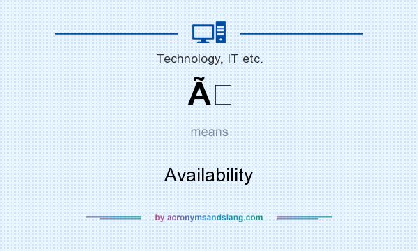 What does À mean? It stands for Availability