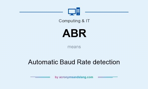 What does ABR mean? It stands for Automatic Baud Rate detection