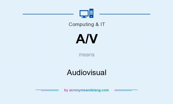 What does A/V mean? It stands for Audiovisual