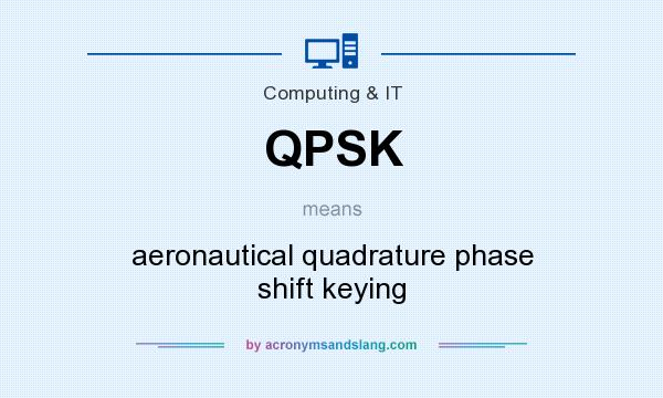 What does QPSK mean? It stands for aeronautical quadrature phase shift keying