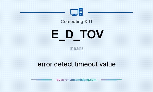 What does E_D_TOV mean? It stands for error detect timeout value