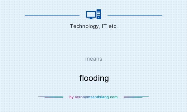 What does  mean? It stands for flooding