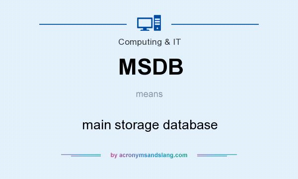 What does MSDB mean? It stands for main storage database