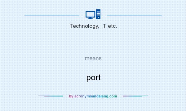 What does   mean? It stands for port