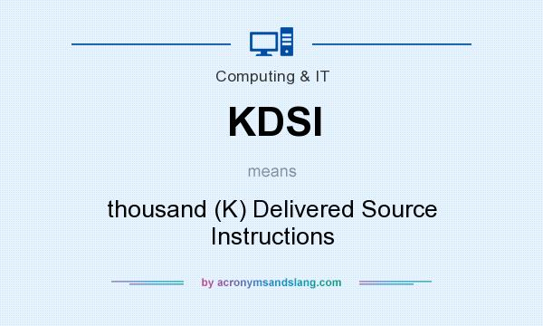 What does KDSI mean? It stands for thousand (K) Delivered Source Instructions