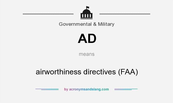 What does AD mean? It stands for airworthiness directives (FAA)