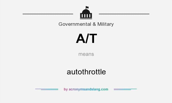 What does A/T mean? It stands for autothrottle