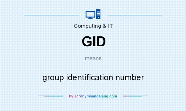 What does GID mean? It stands for group identification number