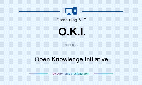 What does O.K.I. mean? It stands for Open Knowledge Initiative