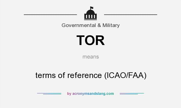 What does TOR mean? It stands for terms of reference (ICAO/FAA)