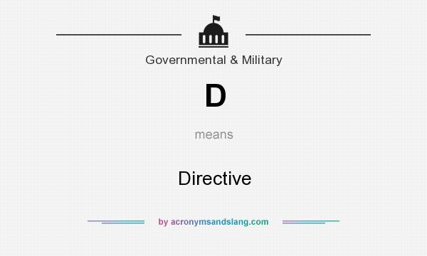 What does D mean? It stands for Directive