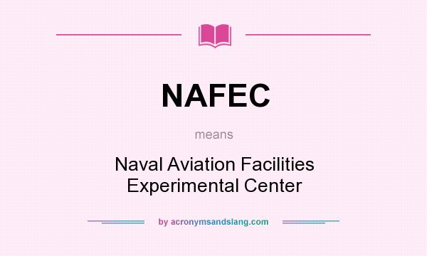 What does NAFEC mean? It stands for Naval Aviation Facilities Experimental Center