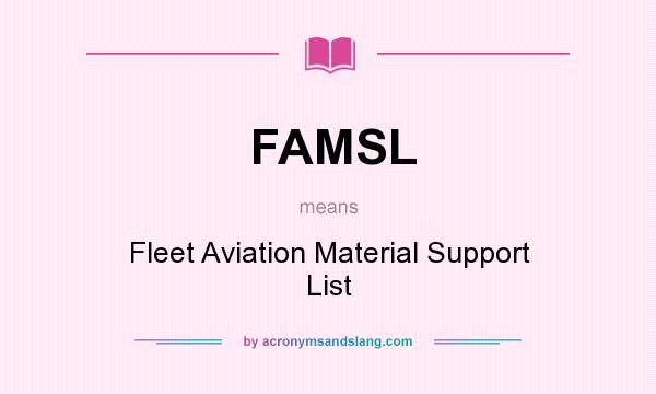 What does FAMSL mean? It stands for Fleet Aviation Material Support List