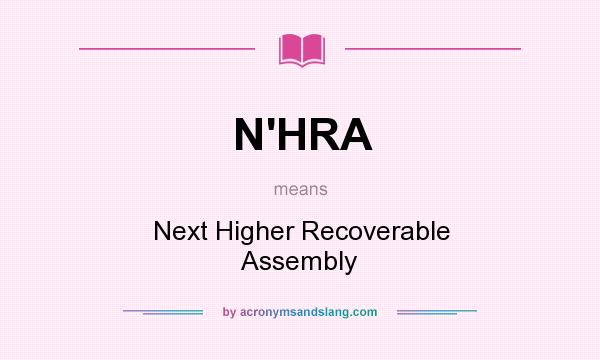 What does N`HRA mean? It stands for Next Higher Recoverable Assembly