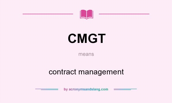 What does CMGT mean? It stands for contract management