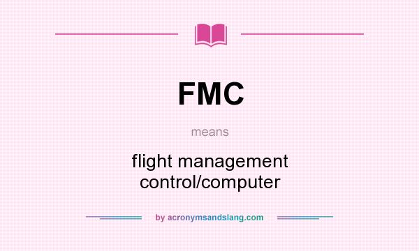 What does FMC mean? It stands for flight management control/computer